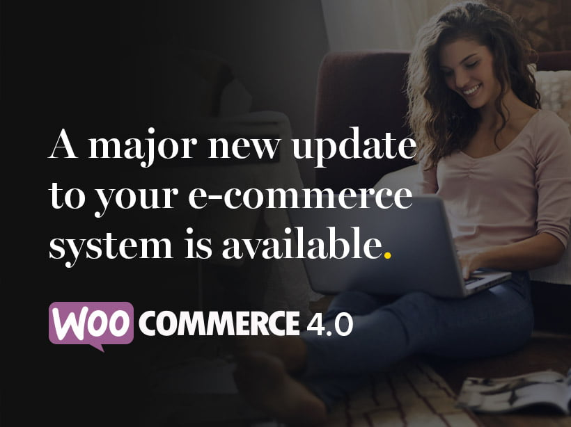 Woocommerce 4.0 is here